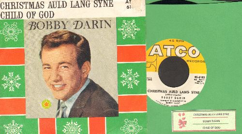 Darin, Bobby - Christmas Auld Lang Syne/Child Of God (with picture sleeve and juke box label)(ssol) - NM9/VG7 - 45 rpm Records