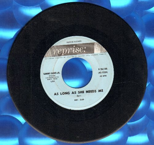 Davis, Sammy Jr. - As Long As She Needs Me/Song From -Two For The Seesaw- (blue label CANADIAN pressing) - EX8/ - 45 rpm Records