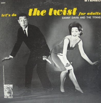 Davis, Danny & The Titans - Let's Do The Twist For Adults: Sugar Blues Twist, Summertime, Johnson Rag, Happy New Year Twist (Vinyl STEREO LP record) - NM9/EX8 - LP Records