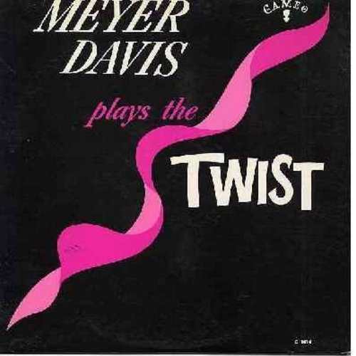 Davis, Meyer - Meyer Davis Plays The Twist: Mack The Knife, Let's Twist Again, Sway, Rock Around The Clock, I Can't Give You Anything But Love baby (Vinyl MONO LP record) - NM9/EX8 - LP Records