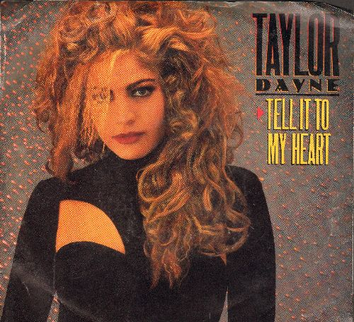 Dayne, Taylor - Tell It To Your Heart/Tell It To Your Heart (Instrumental) (with picture sleeve) - EX8/VG7 - 45 rpm Records