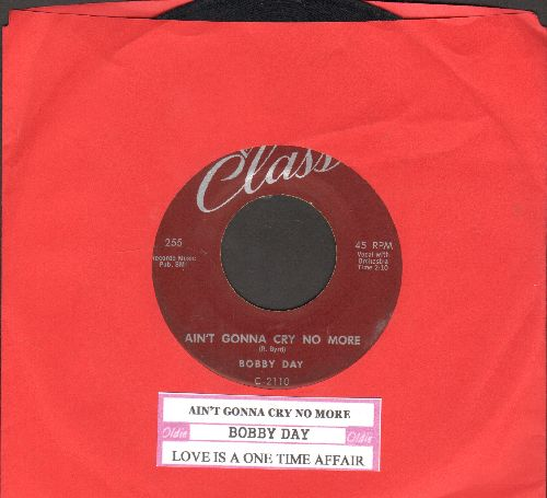 Day, Bobby - Ain't Gonna Cry No More/Love Is A One Time Affair (with juke box label) - EX8/ - 45 rpm Records