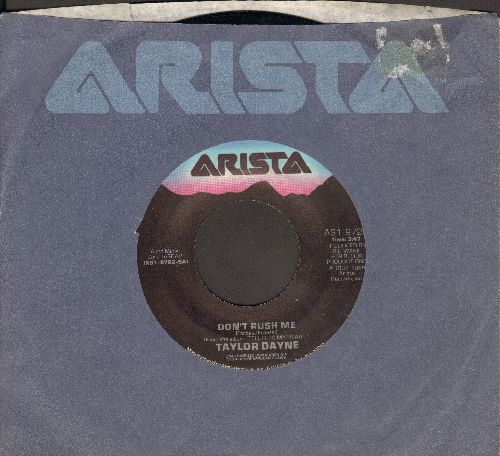 Dayne, Taylor - Don't Rush Me/In The Darkness (with Arista company sleeve) - NM9/ - 45 rpm Records