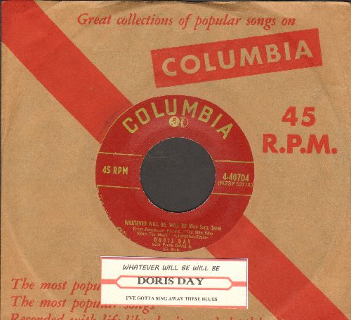 Day, Doris - Whatever Will Be, Will Be (Que Sera, Sera)/I've Gotta Sing Away These Blues (with vintage Columbia company sleeve with juke box label) - EX8/ - 45 rpm Records