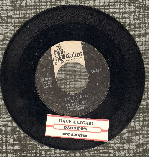Daddy-O's - Have A Cigar/Got A Match? (with juke box label) - VG7/ - 45 rpm Records