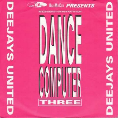 DeeJay United - Dance Cumputer Three/Dance ComputerBeats Pt. IV (German Pressing with picture sleeve) - NM9/NM9 - 45 rpm Records