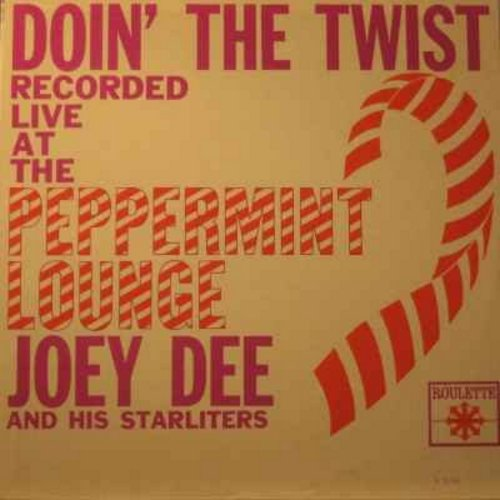 Dee, Joey & The Starliters - Doin' The Twist (Recorded Live at the Peppermint Lounge): Peppermint Twist, Shout, Mashed Potatoes, Fanny Mae, Ya Ya (Vinyl MONO LP record, DJ advance pressing) - NM9/VG7 - LP Records