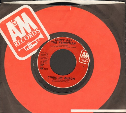 De Burgh, Chris - Don't Pay The Ferryman/All The Love I Have Inside (with A&M company sleeve) - NM9/ - 45 rpm Records