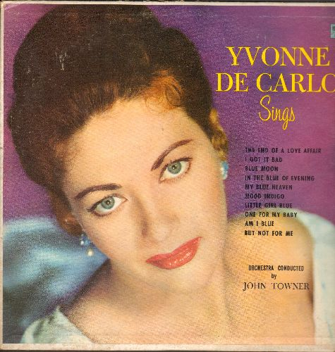 De Carlo, Yvonne - Yvonne De Carlo Sings: Blue Moon, Am I Blue, My Blue Heaven, One For My Baby, I Got It Bad, But Not For Me (Vinyl MONO LP record, NICE condition!) (Yvonne De Carlo, Hollywood Screen Sirene of the 1940s & 50s, was best known for her role