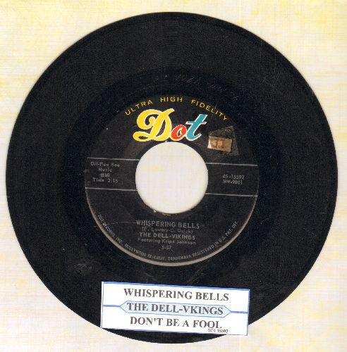 Dell Vikings - Whispering Bells/Don't Be A Fool (with juke box label) - NM9/ - 45 rpm Records