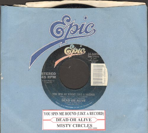 Dead Or Alive - You Spin Me Round (Like A Record)/Misty Circles (with juke box label and company sleeve) - EX8/ - 45 rpm Records