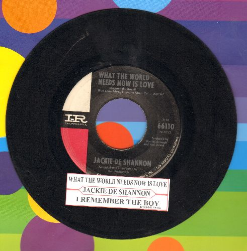 DeShannon, Jackie - What The World Needs Now Is Love/I Remember The Boy (with juke box label) - EX8/ - 45 rpm Records