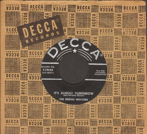 Dream Weavers - It's Almost Tomorrow/You've Got Me Wondering (black label early issue with Decca company sleeve) - EX8/ - 45 rpm Records