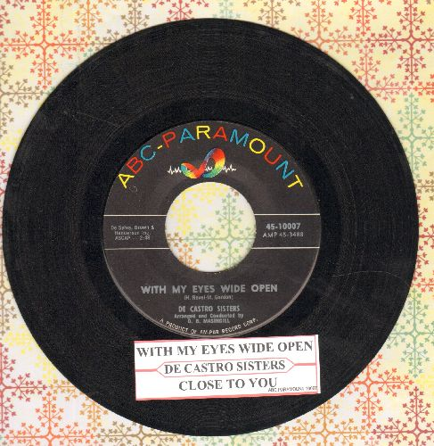 De Castro Sisters - With My Eyes Wide Open/Close To You (with juke box label) - EX8/ - 45 rpm Records