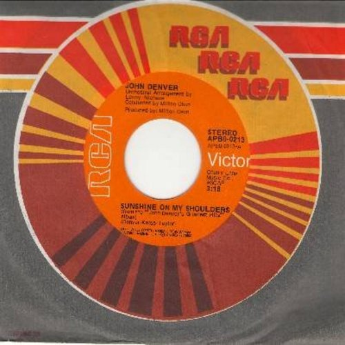 Denver, John - Sunshine On My Shoulders (Makes Me Happy)/Around And Around (with RCA company sleeve) - EX8/ - 45 rpm Records