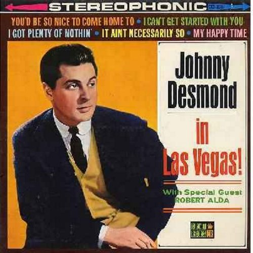 Desmond, Johnny - Johnny Desmond In Las Vegas - With Special Guest Robert Alda: I Can't Get Started With You, I Got Plenty Of Nothin', Santa Lucia, Viene Su, Sorrento, It Ain't Necessarily So (Vinyl STEREO LP record) - M10/EX8 - LP Records