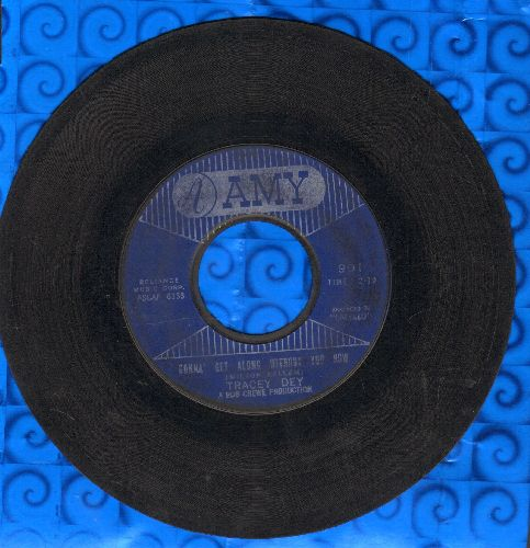 Dey, Tracey - Gonna' Get Along Without You Now/Go Away - VG6/ - 45 rpm Records