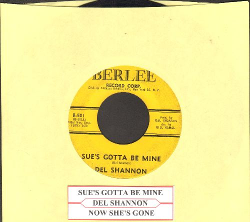 Shannon, Del - Sue's Gotta Be Mine/Now She's Gone (with juke box label) - VG7/ - 45 rpm Records