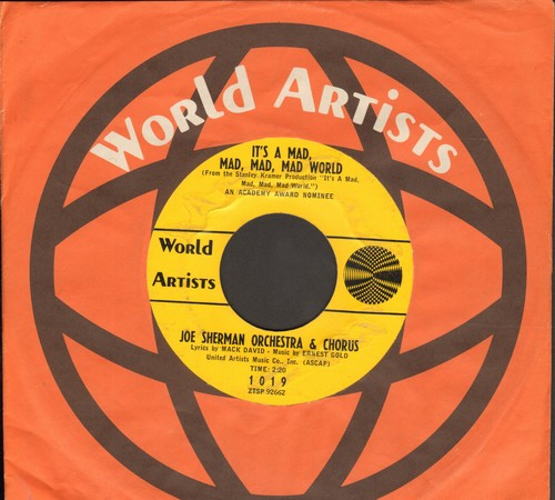 Sherman, Joe & His Orchestra & Chorus - It's A Mad, Mad, Mad, Mad World (RARE vocal version of the Classic Theme)/Danny's Theme (with World Artists company sleeve) - VG7/ - 45 rpm Records
