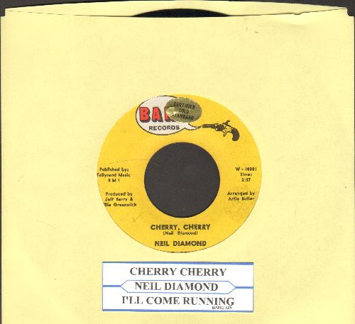 Diamond, Neil - Cherry, Cherry (FANTASTIC early Neil Diamond Party Hit!)/I'll Come Running (with juke box label) - EX8/ - 45 rpm Records