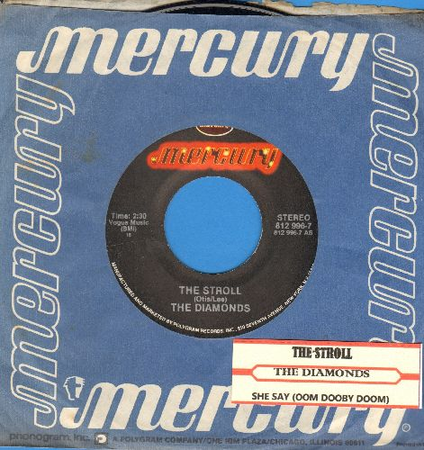 Diamonds - The Stroll/She Say (Oom Dooby Doom) (double-hit re-issue with Mercury company sleeve and juke box label) - NM9/ - 45 rpm Records