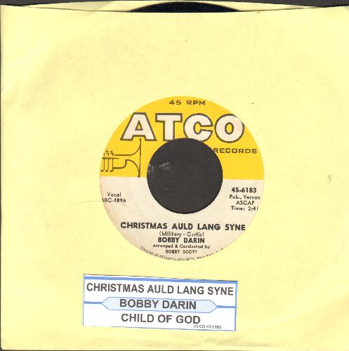 Darin, Bobby - Christmas Auld Lang Syne/Child Of God (with juke box label) - EX8/ - 45 rpm Records