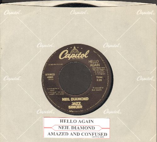 Diamond, Neil - Hello Again (Love Theme From -The Jazz Singer-)/Amazed And Confused (with company sleeve and juke box label) - EX8/ - 45 rpm Records