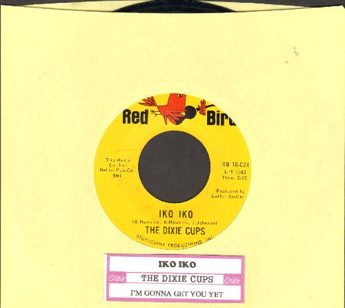 Dixie Cups - Iko Iko/I'm Gonna Get You Yet (with juke box label) - EX8/ - 45 rpm Records