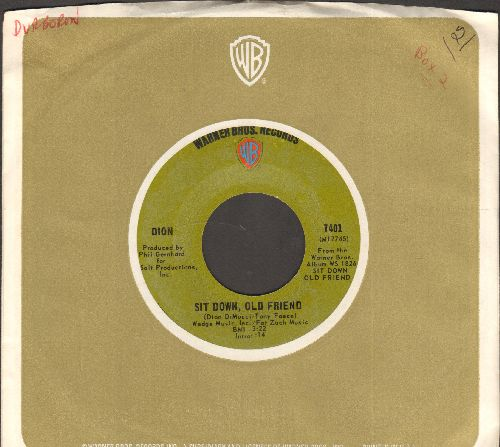 Dion - Sit Down, Old Friend/Your Own Back Yard (with juke box label) - NM9/ - 45 rpm Records