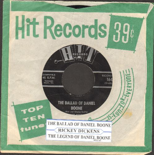 Dickens, Rickey - The Ballad Of Daniel Boone/The Legend Of Daniel Boone (by Charleie Brown on flip-side)(contemporary cover versions with Hit company sleeve) - EX8/ - 45 rpm Records