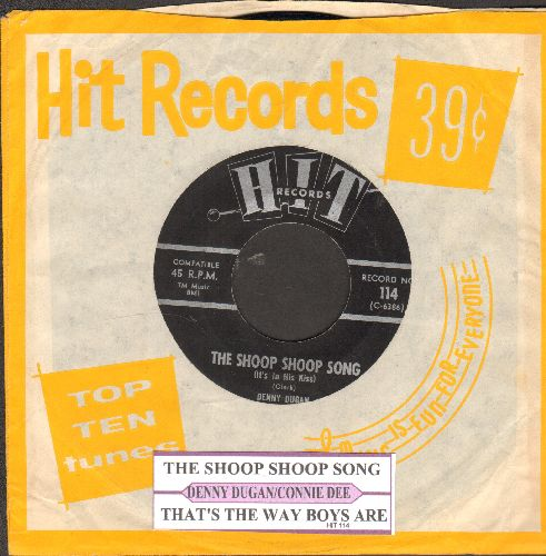 Dugan, Denny - The Shoop Shoop Song/That's The Way Boys Are (by Connie Dee on flip-side) (cover versions, with juke box label and Hit company sleeve) - NM9/ - 45 rpm Records