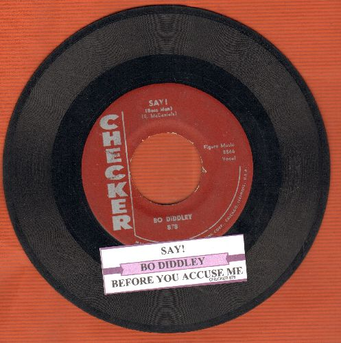 Diddley, Bo - Say! (Boss Man)/Before You Accuse Me (with juke box label) - VG7/ - 45 rpm Records