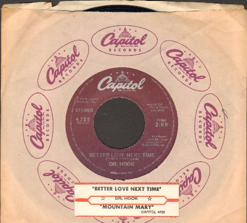 Dr. Hook - Better Love Next Time/Mountain Mary (with juke box label and Capitol company sleeve) - EX8/ - 45 rpm Records