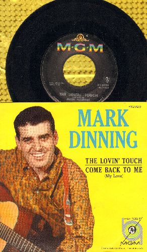 Dinning, Mark - The Lovin' Touch/Come Back To Me (with picture sleeve) - EX8/EX8 - 45 rpm Records