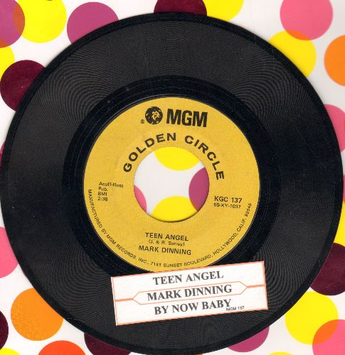 Dinning, Mark - Teen Angel/Bye Now Baby (authentic-looking early re-issue with juke box label) - EX8/ - 45 rpm Records
