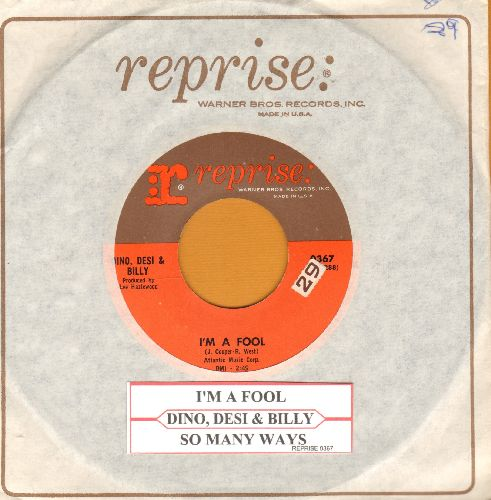 Dino, Desi & Billy - I'm A Fool/So Many Ways (with Reprise company sleeve and juke box label) - EX8/ - 45 rpm Records