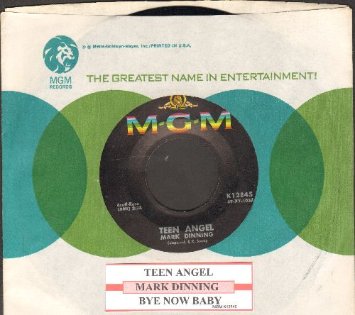 Dinning, Mark - Teen Angel/Bye Now Baby (with juke box label and MGM company sleeve) - NM9/ - 45 rpm Records