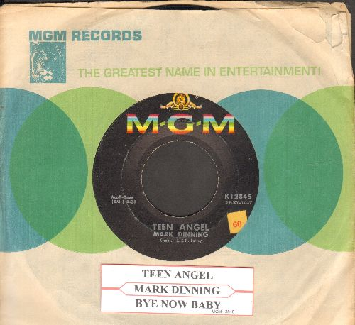 Dinning, Mark - Teen Angel/Bye Now Baby (with MGM company sleeve and juke box label) - EX8/ - 45 rpm Records