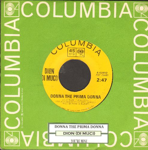 Dion - Donna The Prima Donna/You're Mine (with juke box label and Columbia company sleeve, NICE condition!) - NM9/ - 45 rpm Records