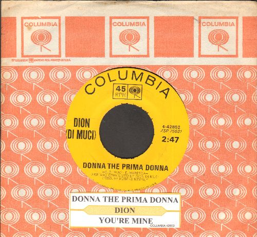 Dion - Donna The Prima Donna/You're Mine (with juke box label and Columbia company sleeve, NICE condition!) - EX8/ - 45 rpm Records