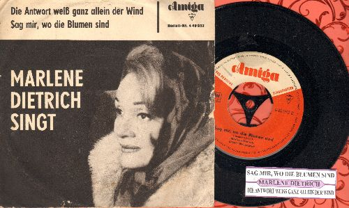 Dietrich, Marlene - Sag mir, wo die Blumen sind (Where Have All The Flowers Gone)/Die Antwort weiss ganz allein der Wind (Blowin' In The Wind) (East German Pressing with juke box label and picture sleeve, sung in German) - EX8/VG7 - 45 rpm Records