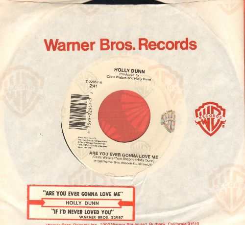 Dunn, Holly - Are You Ever Gonna Love Me/If I'd Never Loved You (with juke box label and Warner Brothers company sleeve) - EX8/ - 45 rpm Records
