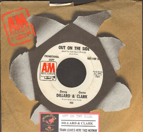 Dillard & Clark - Out On The Side/Train Leavin' Here This Mornin' (FANTASTIC Country-Rock 2-sider!, DJ advance pressing with A&M company sleeve and juke box label) - EX8/ - 45 rpm Records