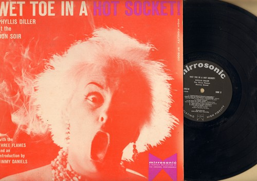 Diller, Phyllis - Wet Toe In A Hot Socket! - Phyllis Diller At The Bon Soir (Vinyl LP record of LIVE comedy stand-up performance!) - NM9/VG7 - LP Records