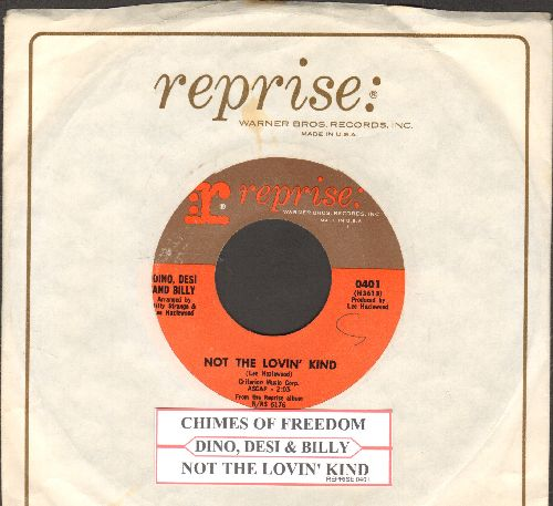 Dino, Desi & Billy - Not The Lovin' Kind/Chimes Of Freedom (with juke box label and Reprise company sleeve) - EX8/ - 45 rpm Records