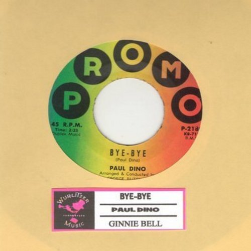 Dino, Paul - Bye-Bye/Ginnie Bell  - EX8/ - 45 rpm Records