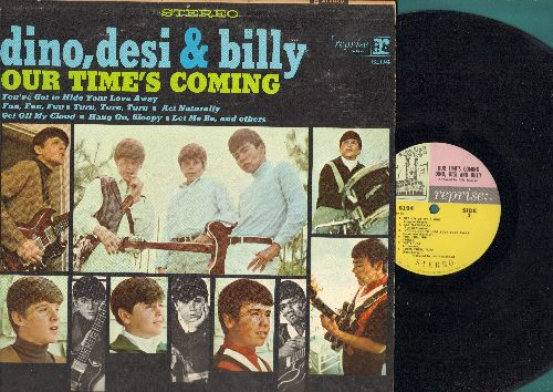 Dino, Desi & Billy - Our Time's Coming: Get Off My Cloud, Hang On Sloopy, Sheila, Let Me Be, Yesterday, She's So Far Out She's In (Vinyl STEREO LP record) - VG7/VG7 - LP Records