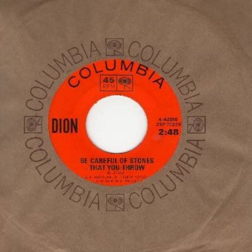 Dion - Be Careful Of Stones That You Throw/I Can't Believe (That You Don't Love Me Anymore) (with Columbia company sleeve) - EX8/ - 45 rpm Records