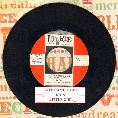 Dion - Love Came To Me/Little Girl (with juke box label) - NM9/ - 45 rpm Records