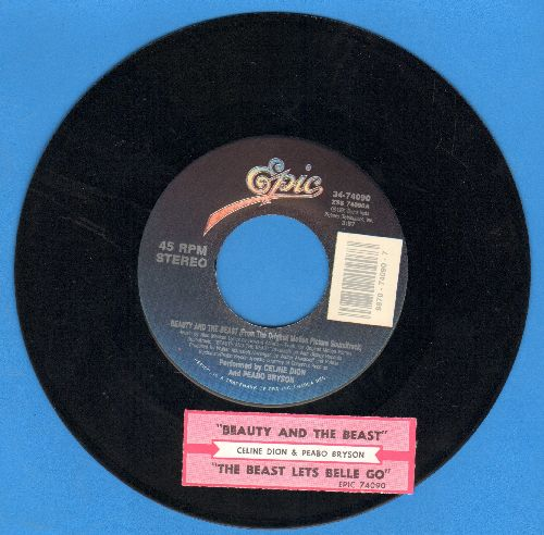 Dion, Celine & Peabo Bryson - Beauty And The Beast/The Beast Lets Belle Go (with juke box label) - EX8/ - 45 rpm Records